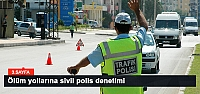 Ölüm yollarına sivil polis denetimi